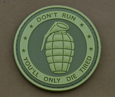 Hand Granade DON´T RUN - YOU´LL ONLY DIE TIRED Velcro patch